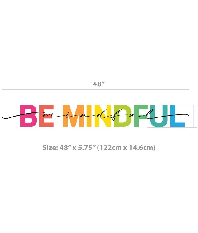 Be Mindful Wall Decal size