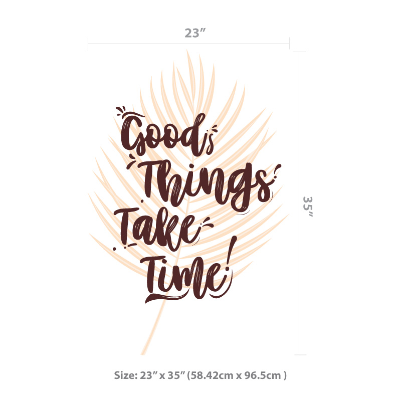 Good things take time decal size