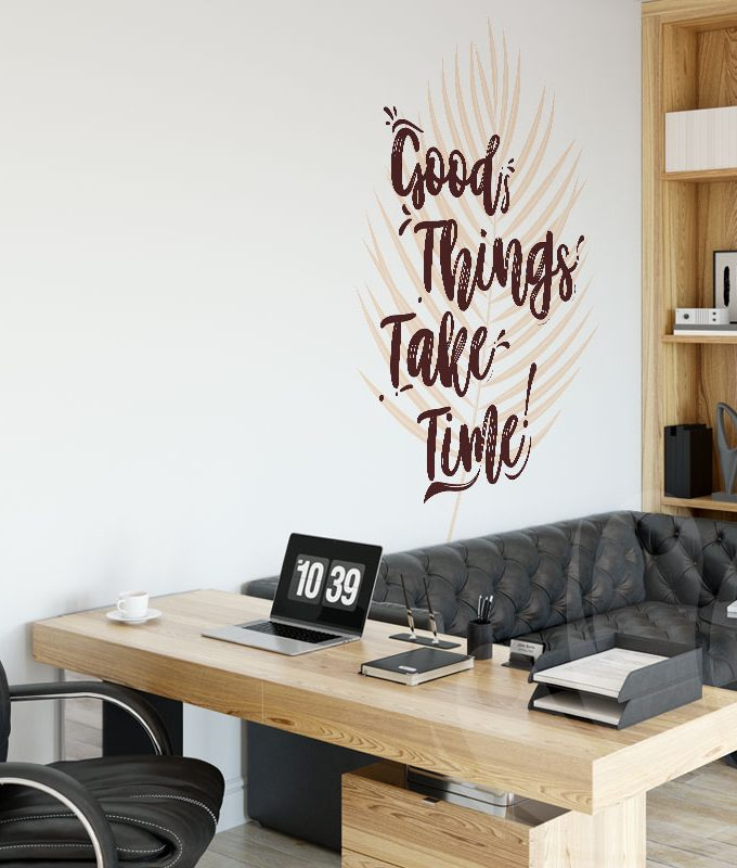 Good things take time decal