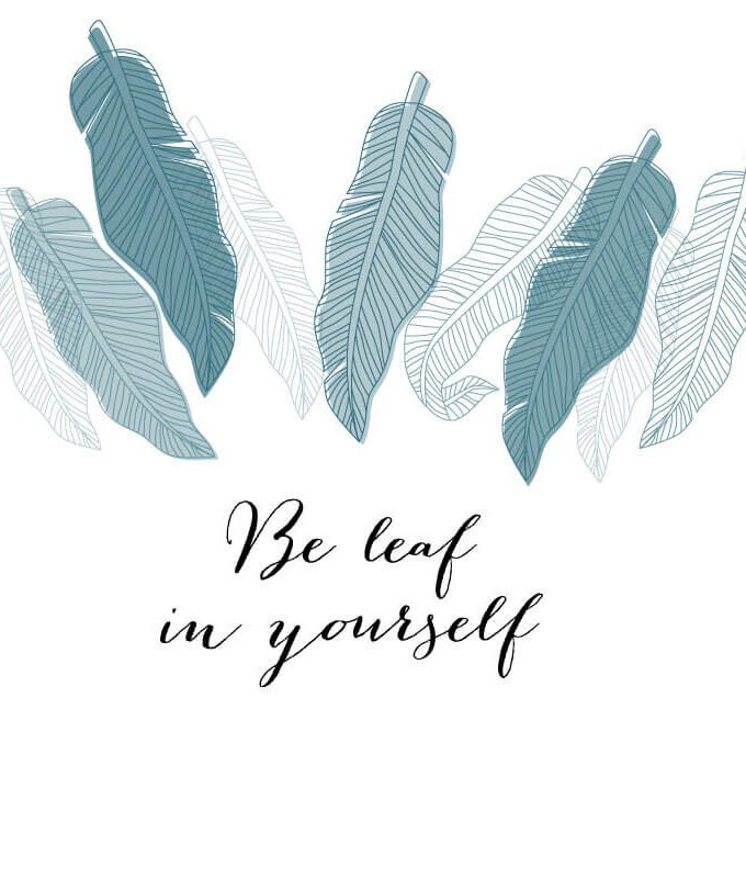 Be leaf in yourself size