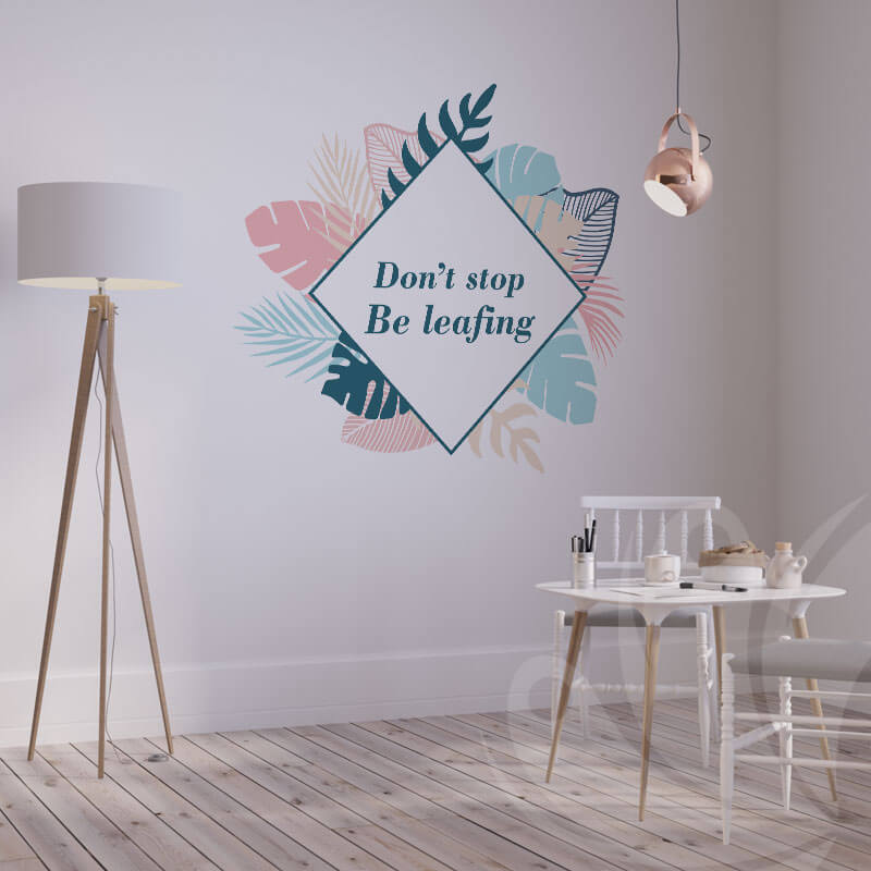 Don't stop be leafing decal