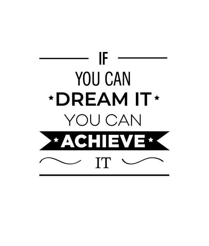Dream it achieve it decal