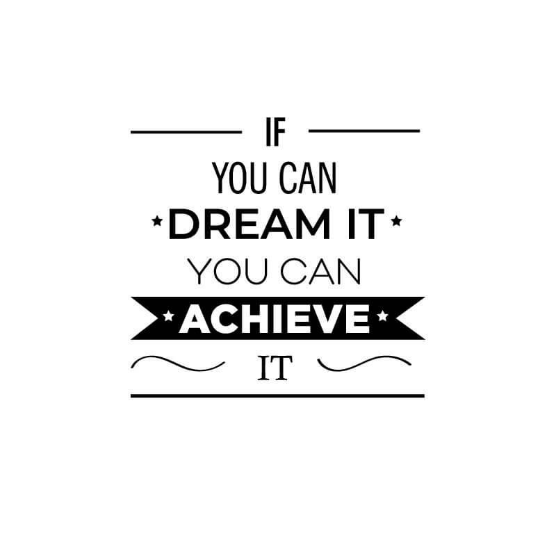 Dream it achieve it decal