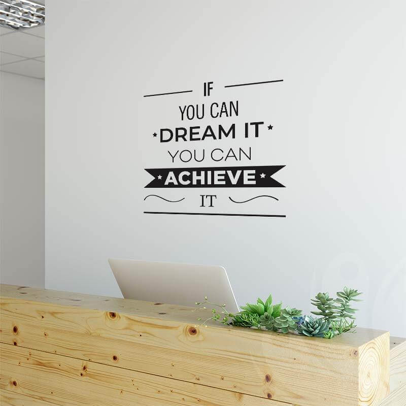 Dream it achieve it wall decal