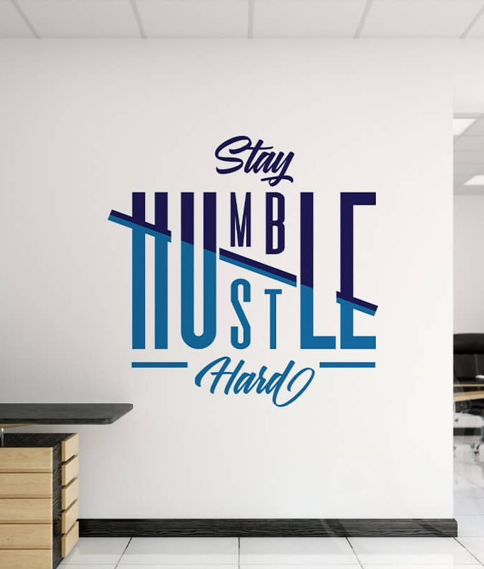 Stay Humble Wall Decal for office