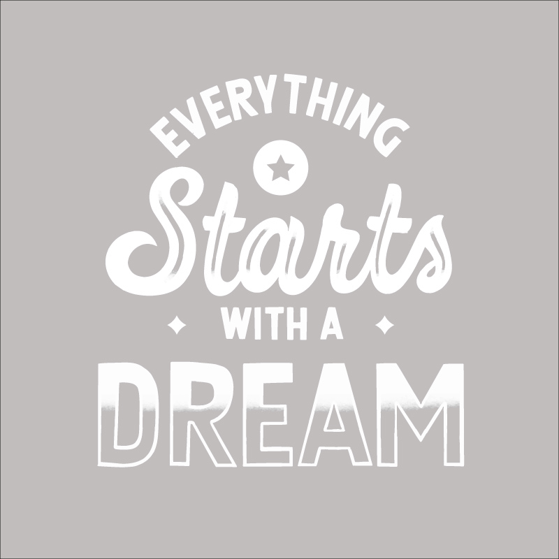 Everything Starts With Dream Decal